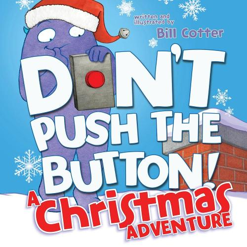 Don't Push the Button! A Christmas Adventure (Board book)