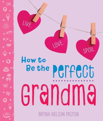 How to Be the Perfect Grandma (Paperback)