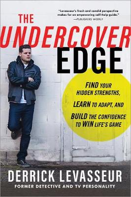 The Undercover Edge: Find Your Hidden Strengths, Learn to Adapt, and Build the Confidence to Win Life's Game (Paperback)
