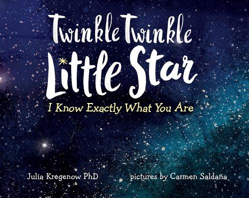 Twinkle Twinkle Little Star, I Know Exactly What You Are (Hardback)