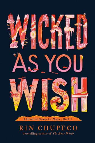 Wicked As You Wish - A Hundred Names for Magic (Hardback)