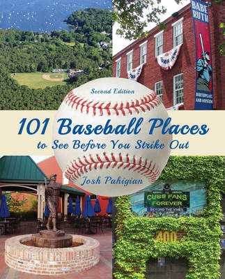 101 Baseball Places to See Before You Strike Out (Paperback)