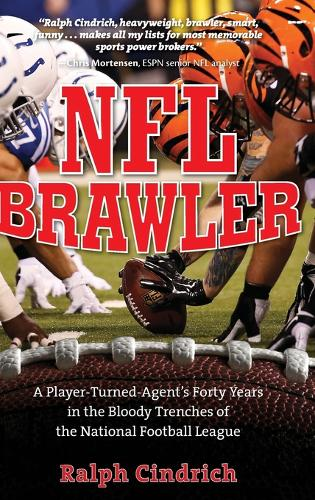NFL Brawler: A Player-Turned-Agent's Forty Years in the Bloody Trenches of the National Football League (Hardback)