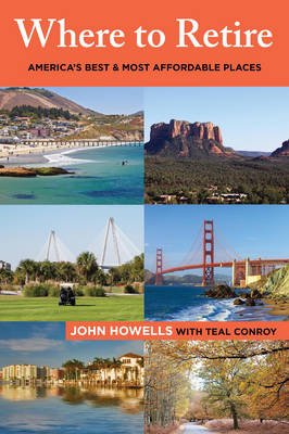 Where to Retire: America's Best & Most Affordable Places - Choose Retirement Series (Paperback)
