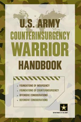 U.S. Army Counterinsurgency Warrior Handbook (Paperback)