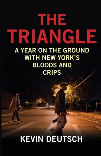 The Triangle: A Year on the Ground with New York's Bloods and Crips (Paperback)