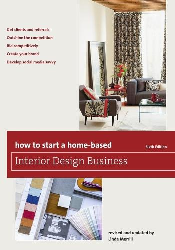 How to Start a Home-Based Interior Design Business - Home-Based Business Series (Paperback)