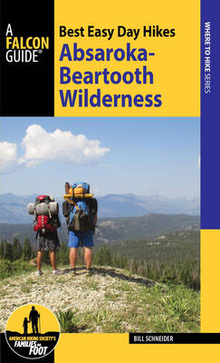 Best Easy Day Hikes Absaroka-Beartooth Wilderness - Best Easy Day Hikes Series (Paperback)