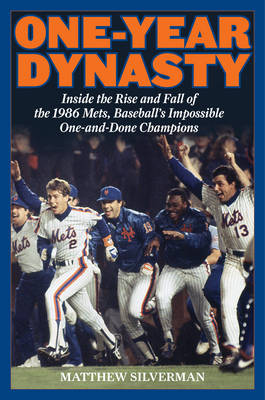 One-Year Dynasty: Inside the Rise and Fall of the 1986 Mets, Baseball's Impossible One-and-Done Champions (Paperback)