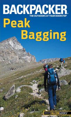 Backpacker Magazine's Peak Bagging - Backpacker Magazine Series (Paperback)