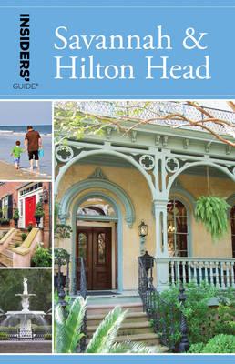 Insiders' Guide (R) to Savannah & Hilton Head - Insiders' Guide Series (Paperback)