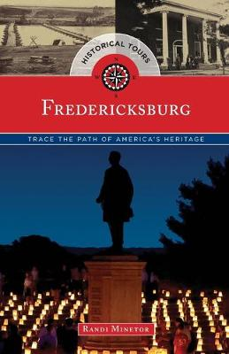 Historical Tours Fredericksburg: Trace the Path of America's Heritage - Touring History (Paperback)