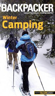 Backpacker Winter Camping Skills - Backpacker Magazine Series (Paperback)