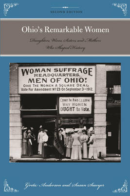 Ohio's Remarkable Women: Daughters, Wives, Sisters, and Mothers Who Shaped History - Remarkable American Women (Paperback)
