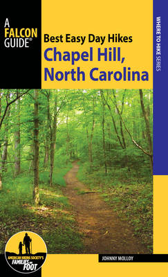 Best Easy Day Hikes Chapel Hill, North Carolina - Best Easy Day Hikes Series (Paperback)