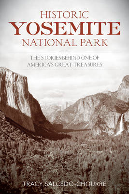 Historic Yosemite National Park: The Stories Behind One of America's Great Treasures (Paperback)
