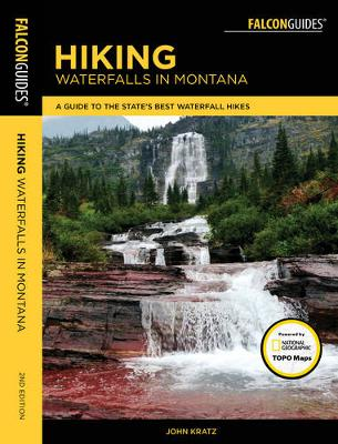 Hiking Waterfalls in Montana: A Guide to the State's Best Waterfall Hikes - Hiking Waterfalls (Paperback)