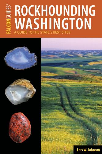 Rockhounding Washington: A Guide to the State's Best Sites - Rockhounding Series (Paperback)