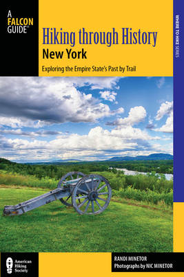 Hiking through History New York: Exploring the Empire State's Past by Trail from Youngstown to Montauk - Hiking Through History (Paperback)