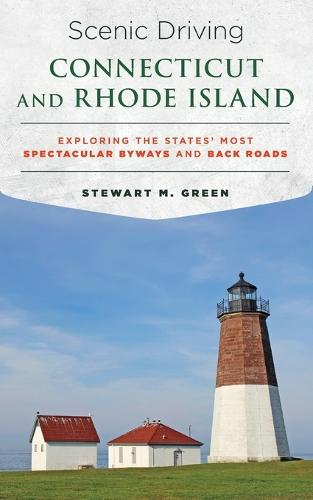 Scenic Driving Connecticut and Rhode Island: Exploring the States' Most Spectacular Byways and Back Roads - Scenic Driving (Paperback)