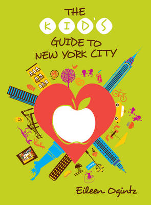 The Kid's Guide to New York City - Kid's Guides Series (Paperback)