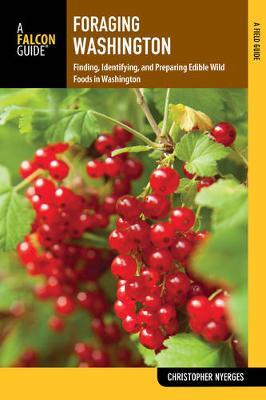 Foraging Washington: Finding, Identifying, and Preparing Edible Wild Foods - Foraging Series (Paperback)