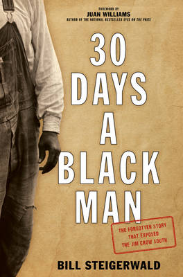 30 Days a Black Man: The Forgotten Story That Exposed the Jim Crow South (Hardback)