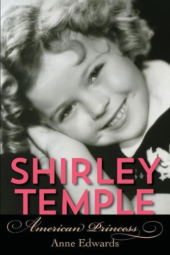 Shirley Temple: American Princess (Paperback)