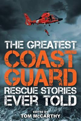 The Greatest Coast Guard Rescue Stories Ever Told (Paperback)