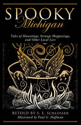 Spooky Michigan: Tales of Hauntings, Strange Happenings, and Other Local Lore - Spooky (Paperback)
