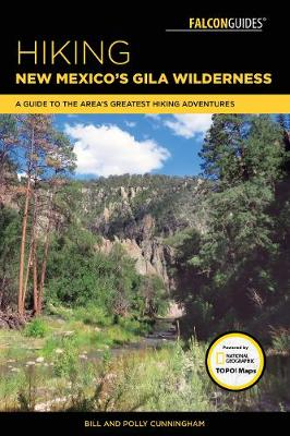 Hiking New Mexico's Gila Wilderness: A Guide to the Area's Greatest Hiking Adventures - Regional Hiking Series (Paperback)
