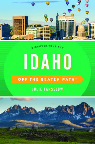 Idaho Off the Beaten Path (R): Discover Your Fun - Off the Beaten Path Series (Paperback)