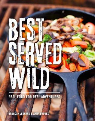 Best Served Wild: Real Food for Real Adventures (Paperback)