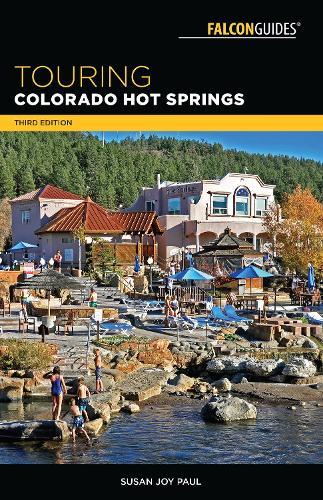Touring Colorado Hot Springs - Touring Hot Springs (Paperback)