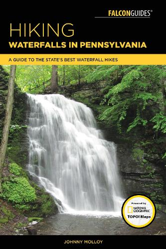 Hiking Waterfalls in Pennsylvania: A Guide to the State's Best Waterfall Hikes (Paperback)