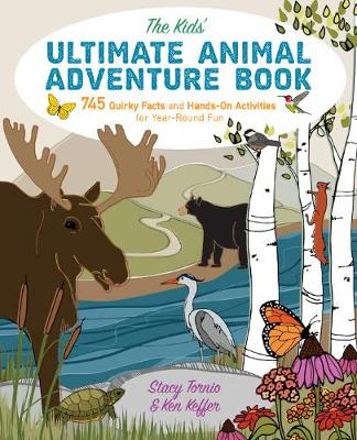 The Kids' Ultimate Animal Adventure Book: 745 Quirky Facts and Hands-On Activities for Year-Round Fun (Paperback)