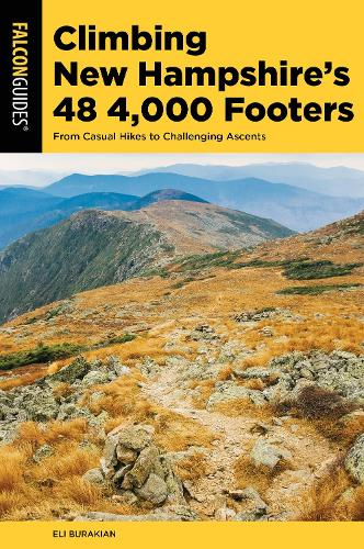 Climbing New Hampshire's 48 4,000 Footers: From Casual Hikes to Challenging Ascents - Regional Hiking Series (Paperback)