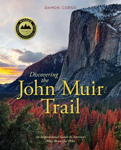 Discovering the John Muir Trail: An Inspirational Guide to America's Most Beautiful Hike (Paperback)