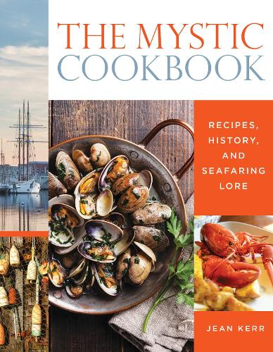 The Mystic Cookbook: Recipes, History, and Seafaring Lore (Paperback)