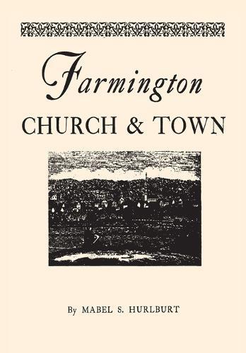 Farmington Church and Town - Globe Pequot Classics (Paperback)