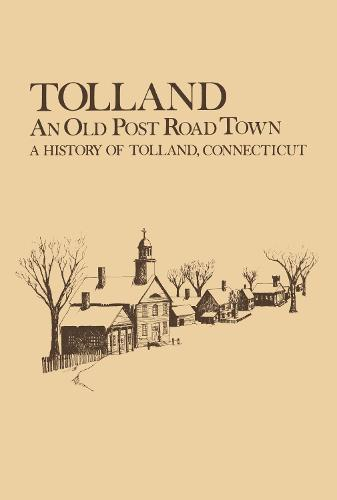Tolland: An Old Post Road Town: A History of Tolland - Globe Pequot Classics (Paperback)