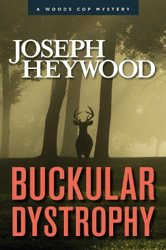 Buckular Dystrophy: A Woods Cop Mystery (Paperback)