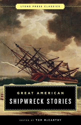 Great American Shipwreck Stories: Lyons Press Classics (Paperback)