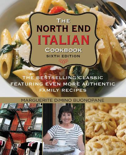North End Italian Cookbook: The Bestselling Classic Featuring Even More Authentic Family Recipes (Paperback)
