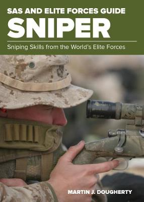 SAS and Elite Forces Guide Sniper: Sniping Skills From The World's Elite Forces - SAS (Paperback)
