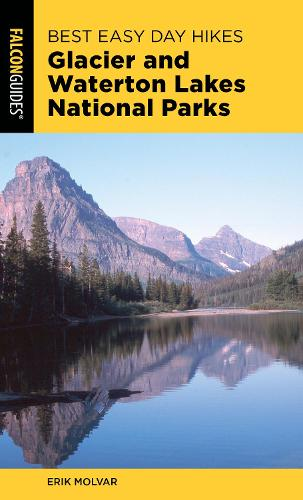 Best Easy Day Hikes Glacier and Waterton Lakes National Parks - Best Easy Day Hikes Series (Paperback)