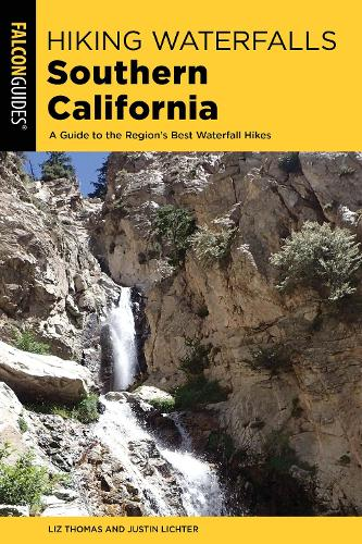 Hiking Waterfalls Southern California: A Guide to the Region's Best Waterfall Hikes - Hiking Waterfalls (Paperback)