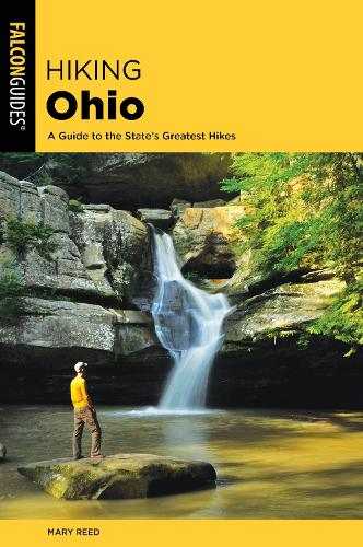 Hiking Ohio: A Guide To The State's Greatest Hikes - State Hiking Guides Series (Paperback)