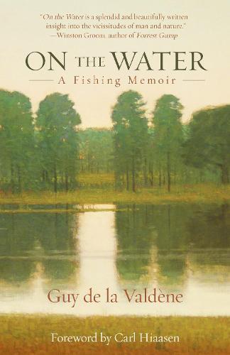 On the Water: A Fishing Memoir (Paperback)