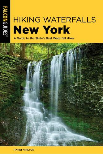 Hiking Waterfalls New York: A Guide To The State's Best Waterfall Hikes - Hiking Waterfalls (Paperback)